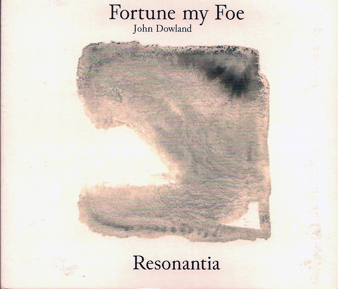 Debüt CD von Resonantia: Fortune my Foe - John Dowland