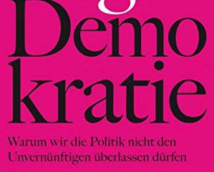 Jason Brennen: Gegen Demokratie © Ullstein